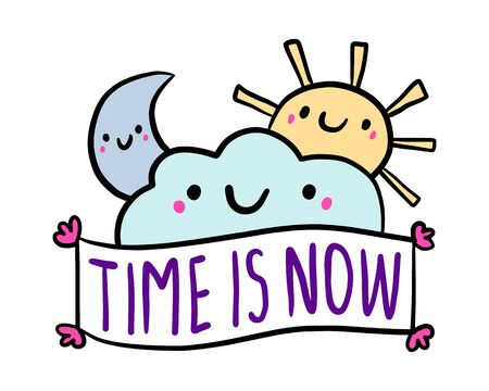 Time is now hand drawn vector illustration in cartoon comic style cloud moon sun label lettering pastel 일러스트
