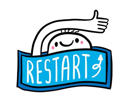 Restart hand drawn vector illustration in cartoon doodle style man cheerful happy label lettering 일러스트