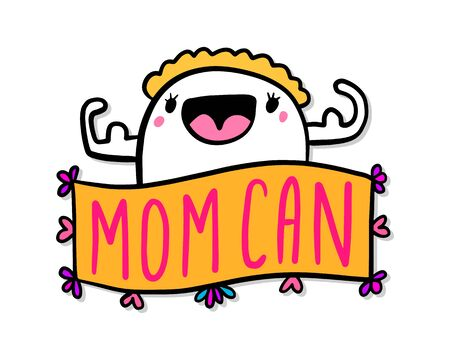 Mom can hand drawn vector illustration in cartoon doodle style strong woman label lettering vibrant colors