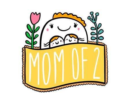 Mom of two hand drawn vector illustration in cartoon doodle style woman hugs kids expressive label lettering vibrant colors flowers Illustration