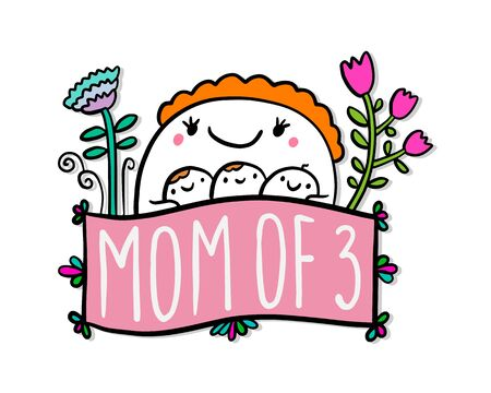 Mom of three hand drawn vector illustration in cartoon doodle style woman hugs kids expressive label lettering vibrant colors flowers bloom 向量圖像