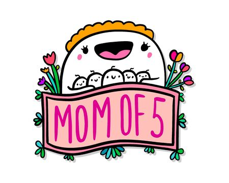 Mom of five hand drawn vector illustration in cartoon doodle style woman hugs kids expressive label lettering vibrant colors flowers bloom pink orange
