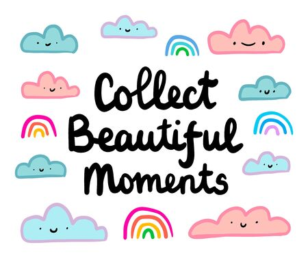 Collect beautiful moments hand drawn vector illustration in cartoon comic style clouds rainbow lettering vibrant colors Illustration