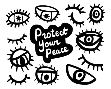 Protect your peace hand drawn vector illustration in cartoon comic style eyes lashes pupil human organ lettering phrase