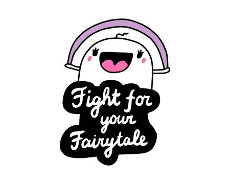 Fight for your fairytale hand drawn vector illustration in cartoon comic style man cheerful happy vibrant colors motivation