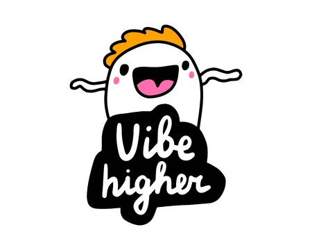 Vibe higher hand drawn vector illustration in cartoon comic style man dancing lavel lettering vibrant