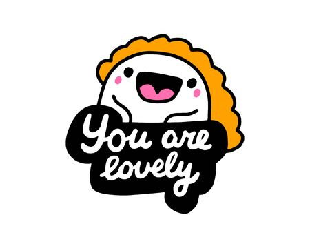 You are lovely hand drawn vector illustration in cartoon comic style woman expressive label lettering black white vibrant colors