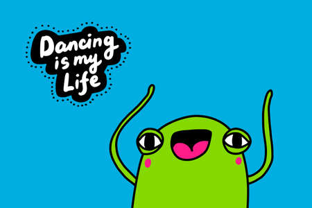Dancing is life hand drawn vector illustration in cartoon doodle style