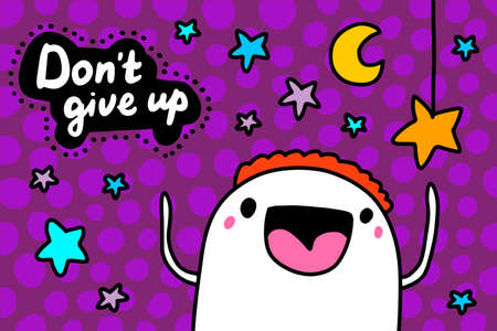 Dont give up hand drawn vector illustration in cartoon doodle style man happy