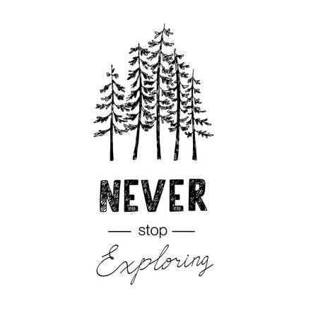 Tribal illustration with hand drawn forest and lettering. Never stop exploring. Çizim