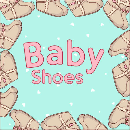 Cute gift card with the phrase baby shoes. Decorated with a frame of cute children's shoes.
