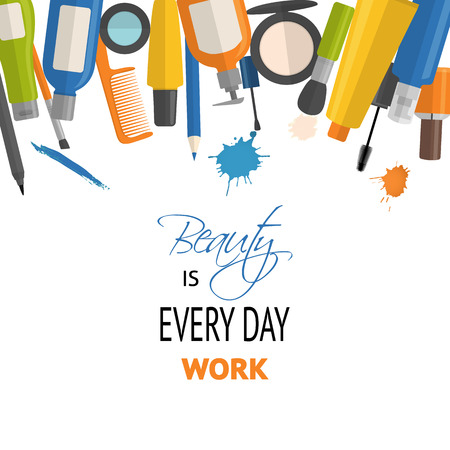 Cosmetic and makeup typographic poster background with quote - Beauty is everyday work Illustration