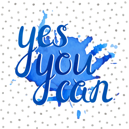 can yes you can: Handwritten Yes you can inspiration quotation on blue ink stain and silver seamless pattern. Hand drawn calligraphy motivation template for card, t-shirt, banner, postcard, poster. Vector illustration Illustration