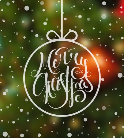 inscribed: Handwritten calligraphic inscription Merry Christmas inscribed in Christmas ball on blur holiday backdrop. Design template for banner, card, invitation, label, postcard, vignette. Vector illustration. Illustration