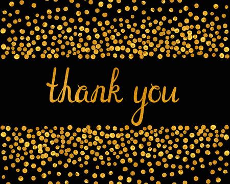 felicitaciones: Gracias inscripción con la caída de los puntos de oro sobre fondo negro. Cartas escritas a mano con textura de oro. Se puede utilizar para la invitación, volantes, tarjetas postales, tarjetas de felicitación, bandera. Ilustración del vector.