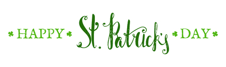 Happy St. Patricks day lettering. Grunge textured handwritten calligraphic inscriptions. Design element for greeting card, banner, invitation, postcard, vignette and flyer. Vector illustration. Vettoriali