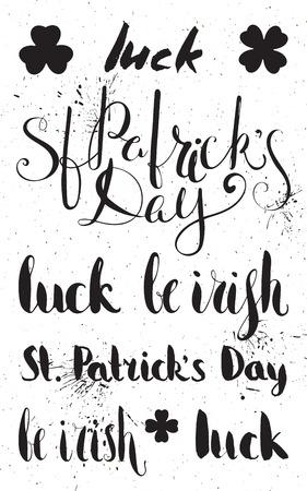 Set of lettering for St. Patricks day. Handwritten ink calligraphic inscriptions. Design element for greeting card, banner, invitation, postcard, vignette, flyer. Vector illustration. Illustration