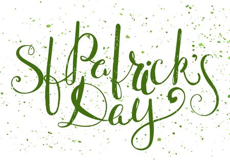 patrik day: St. Patricks day lettering. Grunge textured handwritten calligraphic inscriptions. Design element for greeting card, banner, invitation, postcard, vignette and flyer. Vector illustration.