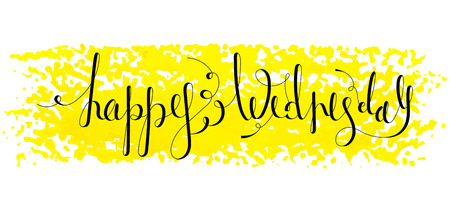 wednesday: Handwritten inscription Happy Wednesday on paint background. Handdrawn calligraphy lettering for banner, calendar, planner, poster, t-shirt, postcard, save the date card. Isolated vector illustration.