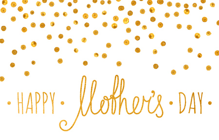 Gold textured Happy mothers day handwriting inscription with silver confetti on white background. Design element for greeting card, banner, invitation, postcard, calendar. Vector illustration.