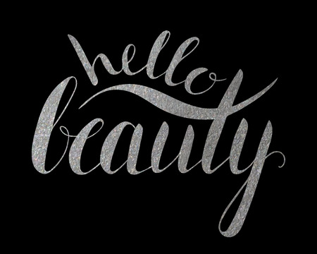 Handwritten calligraphic silver textured inscription Hello beauty on black background. Hand write lettering for banner, poster, postcard, t-shirt, greeting card, invitation. Vector illustration.