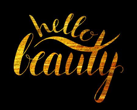Handwritten calligraphic gold textured inscription Hello beauty on black background. Hand write lettering for banner, poster, postcard, t-shirt, greeting card, invitation. Vector illustration. Illustration