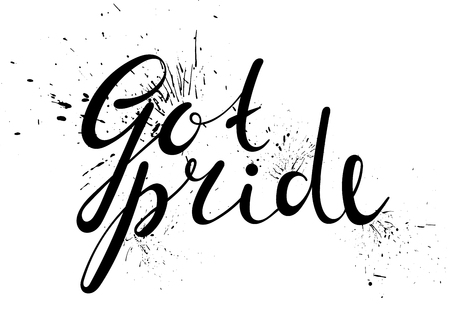 homophobia: Got pride handwriting grunge inscription on white background with ink splashes. Calligraphy lettering design for lgbt card, banner, poster, International day against homophobia. Vector illustration.