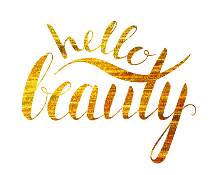 Handwritten calligraphic gold textured inscription Hello beauty on white background.