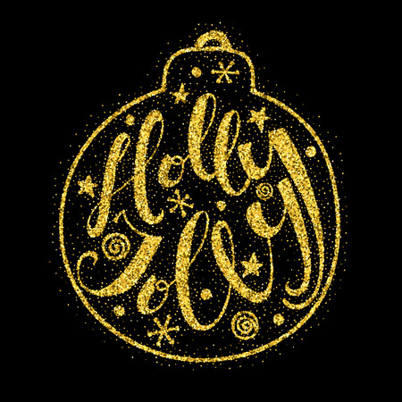 Holly Jolly quote in Christmas ball. Hand drawn letters with gold dust texture on black background. For design greeting cards, posters, flyers and banners. Xmas design. Vector illustration. Ilustrace