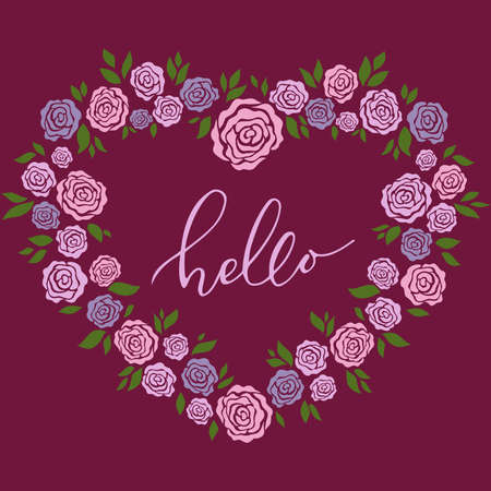hello heart: Floral wreath with inscription. Flower decorative elements. Hello calligraphic lettering with hand drawn leaves and roses around. Wreath of roses. Heart of roses. Illustration