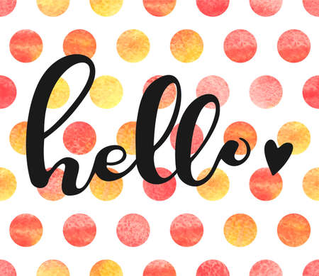 hello heart: Hello card. Hello lettering  on watercolor polka dots. Hand drawn lettering. Hello lettering with heart on seamless background