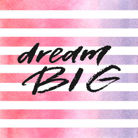 Dream big hand drawn lettering on violet watercolor stripes