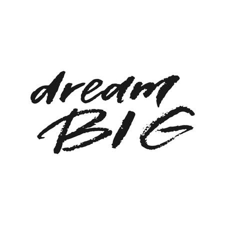 Dream big hand drawn lettering isolated on white background