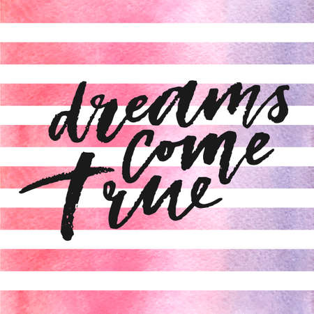 Dreams come true lettering on watercolor stripes in violet and pink colors.