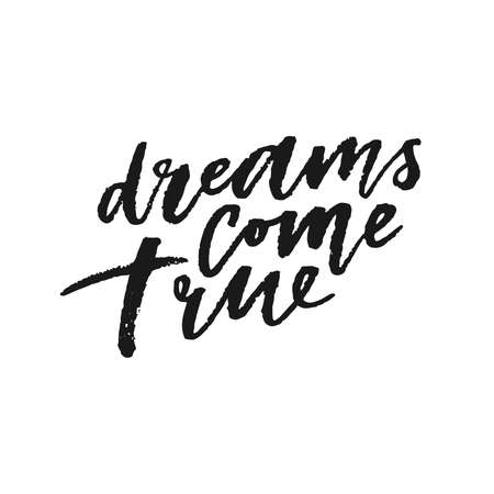 Dreams come true hand drawn lettering.
