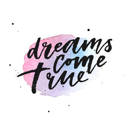 Dreams come true hand drawn lettering on violet watercolor stripes. Template for design. Vector illustration. Inspirational quote.