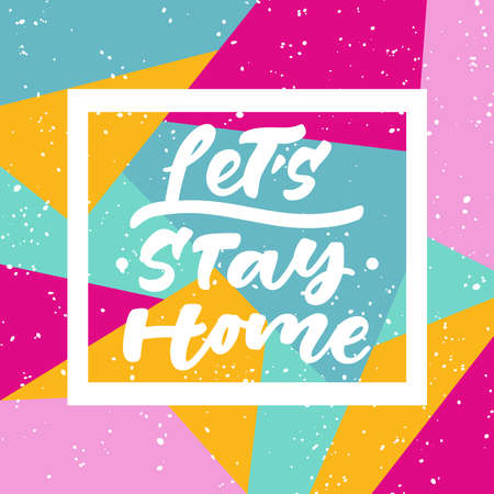 Lets stay home bright hand lettering. Vector illustration. Ilustrace