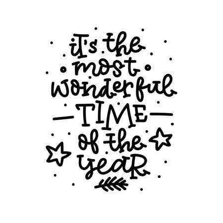 Its the most wonderful time of the year. Hand lettering on white background. Vector illustration.