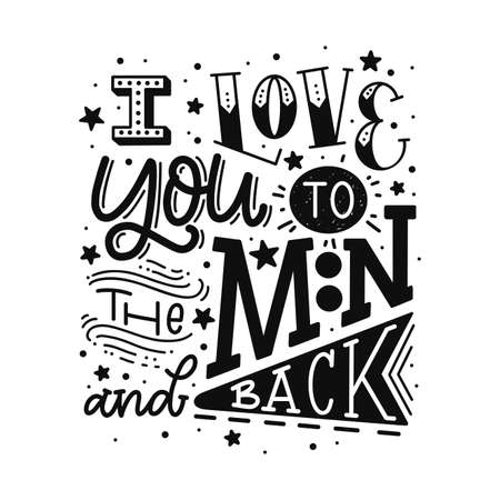 I love you to the moon and back. Vector lettering isolated on white background