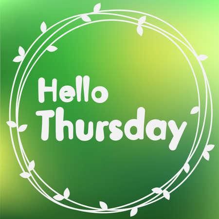 thursday: Hello Thursday. Background design. Illustration