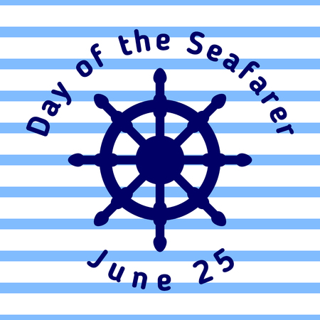 Day of the Seafarer - greeting card with steering wheel and with blue stripes. Template for your design. Vector illustration