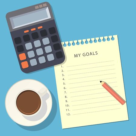 The notebook sheet with a list of my goals, red pencil, calculator and cup of coffee on blue background. Top view. Vector illustration Vectores