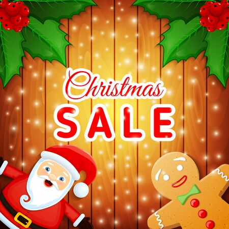 Christmas Sale - advertising poster with cute Santa Claus, gingerbread man and leaves of Holly berries on wooden background and falling snow. Vector illustration
