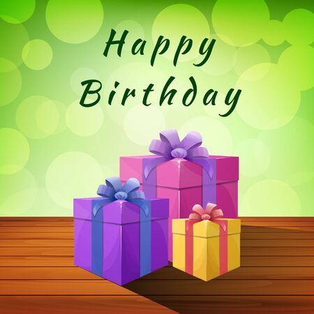 Happy birthday - cute greeting card with bright multicolored gift boxes tied with ribbon on the table and blurred green bokeh background. Vector illustration