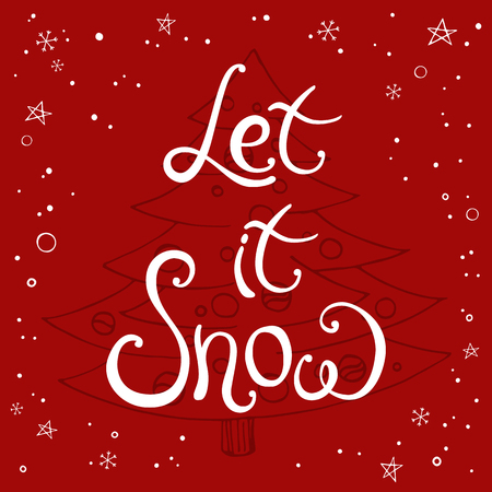 Hand made lettering phrase Let it snow isolated on red background with traditional Christmas tree, fir. Hand-drawn calligraphy design card template. Holiday color vector illustration.
