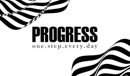Progress one step every day, motivational poster design with abstract black and white lines