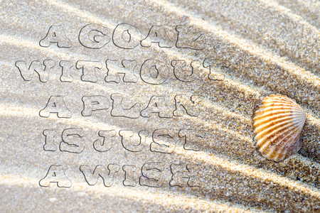 capable of learning: Life quote. Inspirational quote on sand background with sea shell. Motivational typography. Uneven transparent font. A goal without a plan is just a wish.