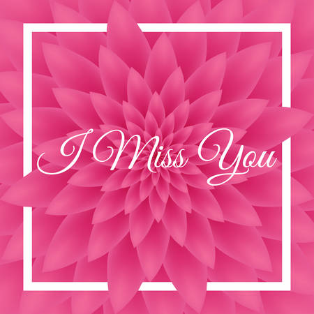 I miss you card - Greeting Card with pink chrysanthemum in the background.