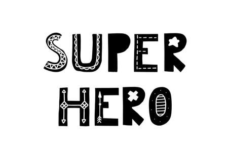 Super hero. Cute hand drawn poster with lettering in scandinavian style. Phrase fornurcery room. Vector illustration.