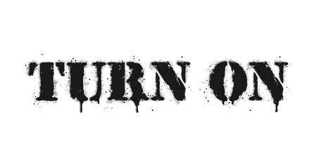 Turn on lettering. Vector graffiti lettering on white. Lettering sprayed with leak in black over white. Vector design street art. 向量圖像